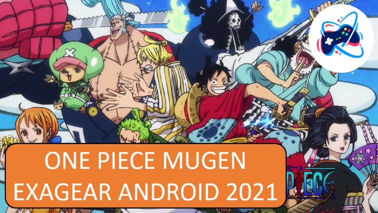 ONE PIECE ANDROID MUGEN EXAGEAR 2021